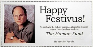 128211920611183550 300x153 December 23: Festivus Day, Roots Day, Pfeffernuesse Day
