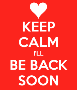 keep calm i ll be back soon 2 257x300 Keep Calm   Im Going To Look Great